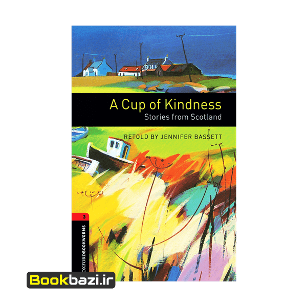 A Cup of Kindness Oxford Bookworms 3