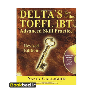 DELTA key to the TOEFL iBT advanced Skill Practice