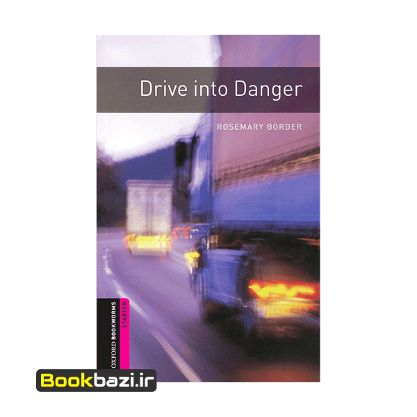 Drive into Danger Oxford Bookworms starter