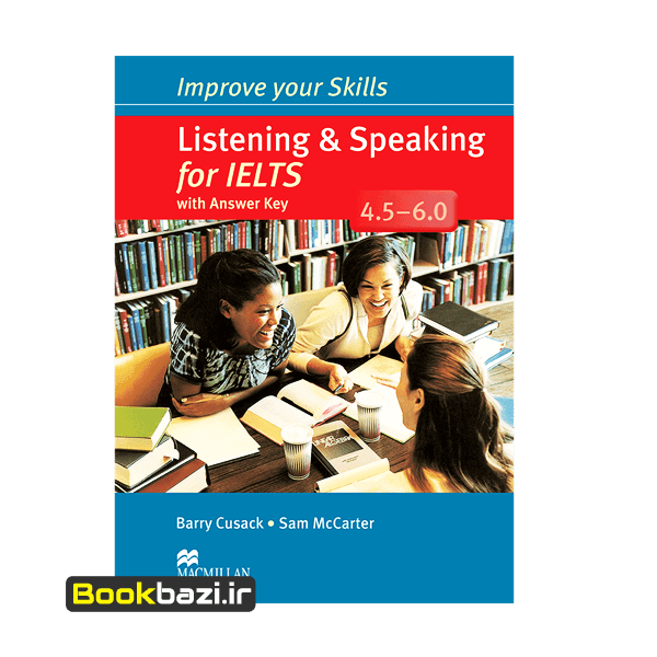 Improve Your Skills Listening and Speaking for IELTS 4.5-6
