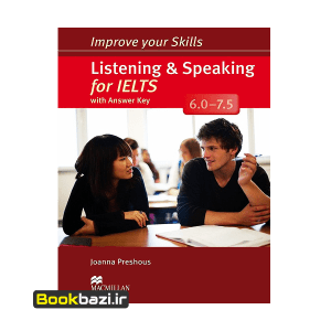 Improve your Skills Listening and Speaking for IELTS 6-7.5