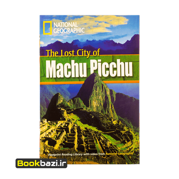 National Geography The Lost City of Machu Picchu