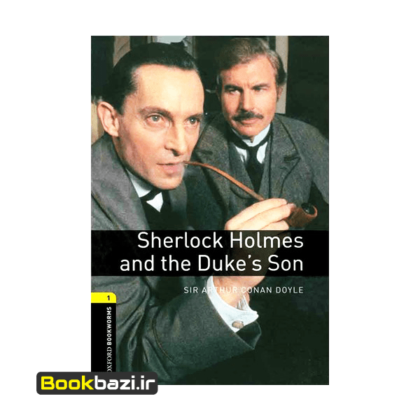 Sherlock Holmes and The Dukes Son Oxford Bookworms 1