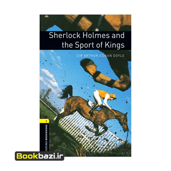 Sherlock Holmes and the Sport of Kings Oxford Bookworms 1