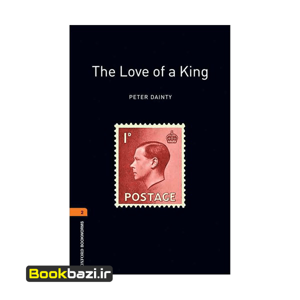The Love of A King Oxford Bookworms 2