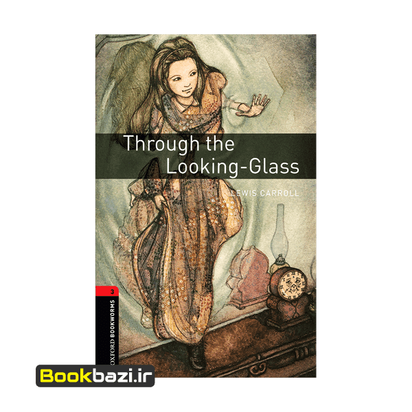 Through the Looking Glass Oxford Bookworms 3