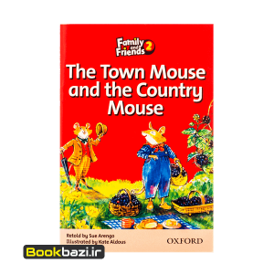 Family and Friends 2 (Readers) The Town Mouse and the Country Mouse