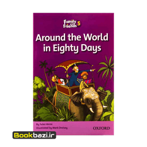 Family and Friends 5 (Readers) Around The World in Eighty Days